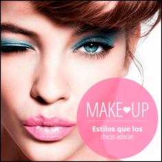 Estilos de Make-Up que los chicos adoran